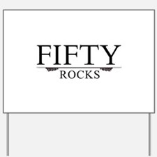 Fifty Rocks Yard Sign