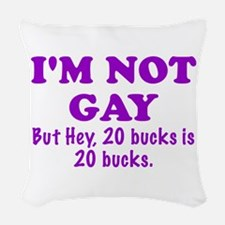 Im Not Gay Woven Throw Pillow