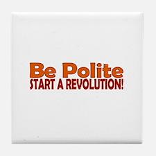 Be Polite Tile Coaster