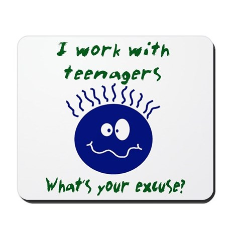 I work with teenagers Mousepad