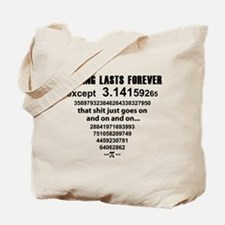 Pi. nothing lasts forever Tote Bag