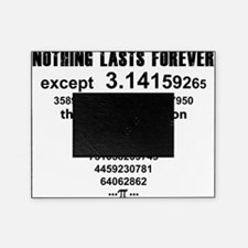 Pi. nothing lasts forever Picture Frame
