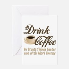 Drink Coffee Greeting Cards