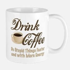 Drink Coffee Mugs