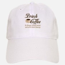 Drink Coffee Baseball Baseball Baseball Cap