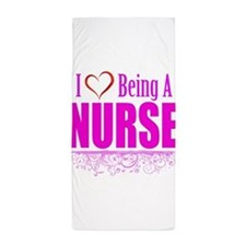 I Love Being A Nurse Beach Towel