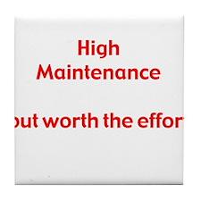 High Maintenance Tile Coaster
