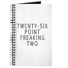 Twenty-six point freaking two Journal