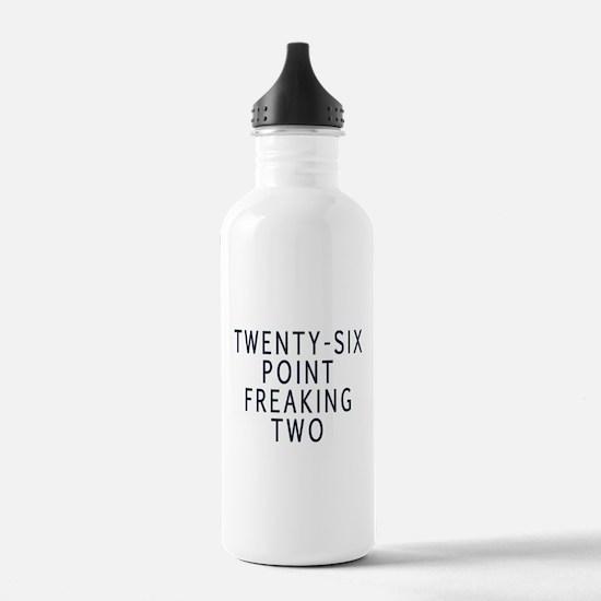 Twenty-six point freaking two Botella de agua