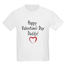 HAPPY VALENTINES DAY DADDY! T-Shirt