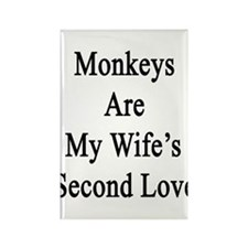 Monkeys Are My Wife's Second Love Rectangle Magnet