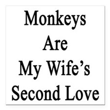 "Monkeys Are My Wife's Se Square Car Magnet 3"" x 3"""
