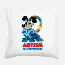 Autism Is My Super Power Square Canvas Pillow