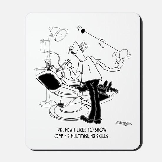 Dentist Multitasking Mousepad