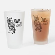 Owls Are Assholes Drinking Glass