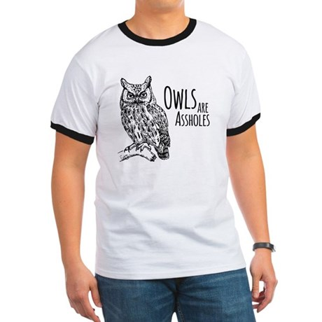 Owls Are Assholes Ringer T