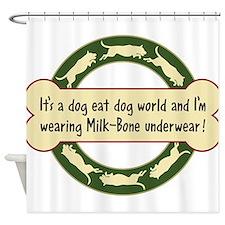 Dog Eat Dog World - Shower Curtain