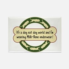 Dog Eat Dog World - Rectangle Magnet