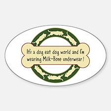 Dog Eat Dog World - Decal