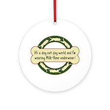 Dog Eat Dog World - Ornament (Round)