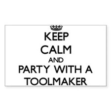 Keep Calm and Party With a Toolmaker Decal