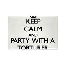 Keep Calm and Party With a Torturer Magnets