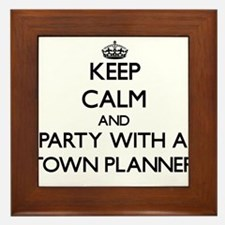 Keep Calm and Party With a Town Planner Framed Til