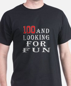 100 and looking for fun T-Shirt