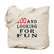 100 and looking for fun Tote Bag