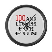 100 and looking for fun Large Wall Clock