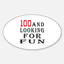 100 and looking for fun Decal