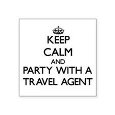 Keep Calm and Party With a Travel Agent Sticker