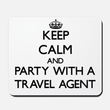Keep Calm and Party With a Travel Agent Mousepad