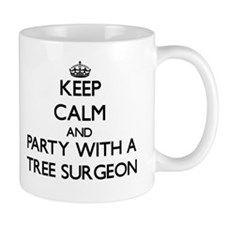 Keep Calm and Party With a Tree Surgeon Mugs