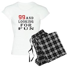 99 and looking for fun birthday designs Pajamas