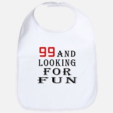 99 and looking for fun birthday designs Bib
