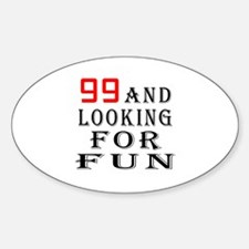 99 and looking for fun birthday designs Decal