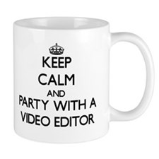 Keep Calm and Party With a Video Editor Mugs