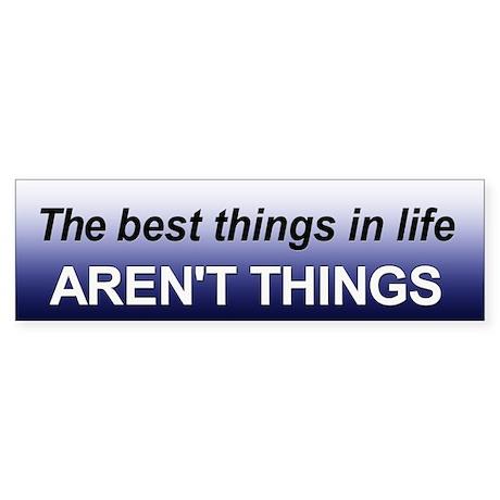 Best Things Bumper Sticker
