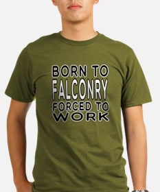 Born To Falconry Forced To Work T-Shirt