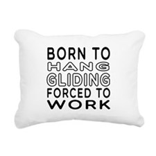 Born To Hang Gliding Forced To Work Rectangular Ca
