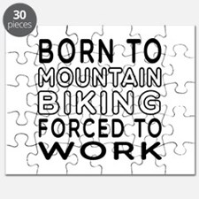 Born To Mountain Biking Forced To Work Puzzle