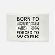 Born To Mountain Biking Forced To Work Rectangle M