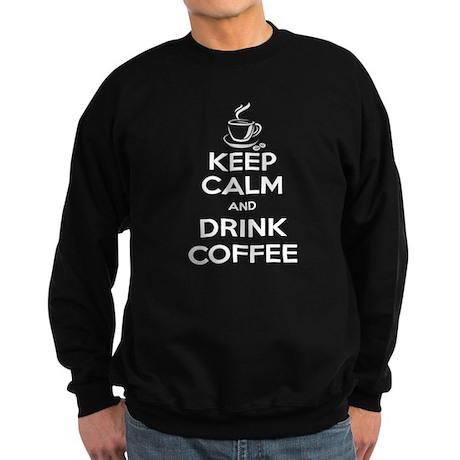 Keep Calm and Drink Coffee Sweatshirt (dark)
