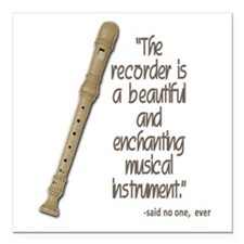 "The recorder Square Car Magnet 3"" x 3"""