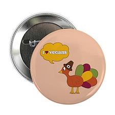 """Turkey Loves Vegans 2.25"""" Button (10 pack)"""