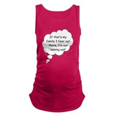 not coming out.png Maternity Tank Top