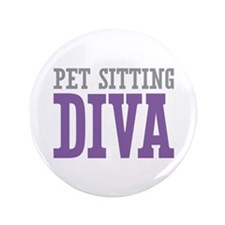 "Pet Sitting DIVA 3.5"" Button (100 pack)"