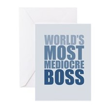 Worlds Most Mediocre Boss Greeting Cards