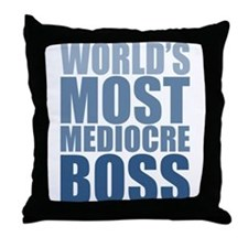 Worlds Most Mediocre Boss Throw Pillow